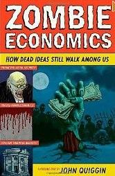 Amazon com Zombie Economics How Dead Ideas Still Walk among Us  9780691145822 John Quiggin Books