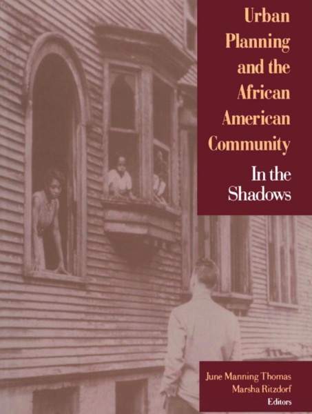 Urban Planning and the African American Community In the Shadows June Manning Thomas Marsha Ritzdorf 9780803972346 Amazon com Books