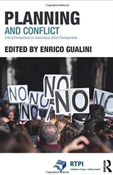 Planning and Conflict Critical Perspectives on Contentious Urban Developments RTPI Library Series Enrico Gualini 9780415835855 Amazon com Books