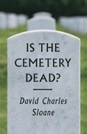 Amazon com Is the Cemetery Dead 9780226539447 David Charles Sloane Books
